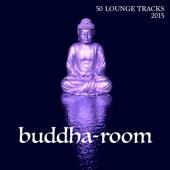 Buddha Room 2015 - 50 Lounge Tracks & Background Instrumental Buddha Music to Chill and Relax