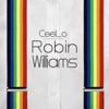 Robin Williams - Single, CeeLo Green