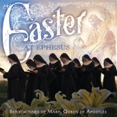 Easter at Ephesus - Benedictines of Mary, Queen of Apostles Cover Art