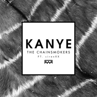 Kanye (feat. sirenxx) - Single - The Chainsmokers