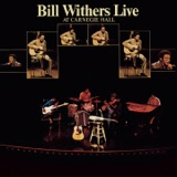 Pochette album : Bill Withers - Live At Carnegie Hall