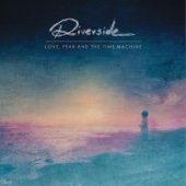 Riverside - Love, Fear and the Time Machine  artwork