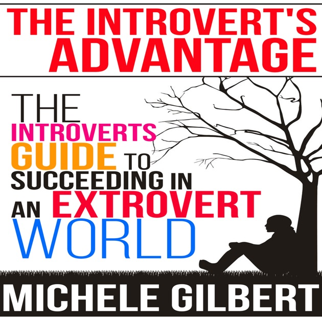 The Top 10 Advantages To Being An Introvert