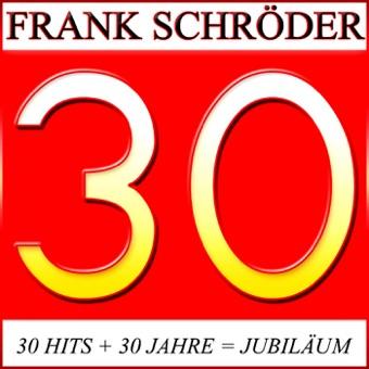 30 Jahre Frank Schröder (30 Original Jubilee Hits) – Frank Schröder