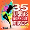 35 Top Hits, Vol. 9 - Workout Mixes (Unmixed Workout Music Ideal for Gym, Jogging, Running, Cycling, Cardio and Fitness), Power Music Workout
