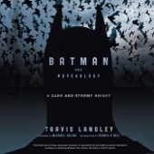 Travis Langley, Michael Uslan & Dennis O'Neil - Batman and Psychology: A Dark and Stormy Knight (Unabridged)  artwork