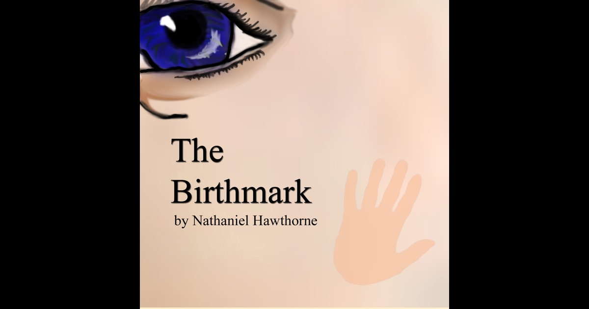 a review of nathaniel hawthornes the birthmark