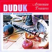 Duduk: Armenian Treasures - Hakop Khachatrian