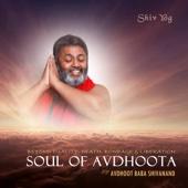 ShivYog Chants Soul of Avdhoota - EP - Avdhoot Baba Shivanand