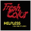 Helpless (You Took My Love) (Extended Fresh Mix)