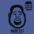 LUNCHMONEY LEWIS FEAT. CHLOE ANGELIDES Whip it!