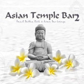 Various Artists - Asian Temple Bar 2 (Finest Buddha Chill & Asian Bar Lounge) artwork