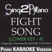 Download Sing2Piano - Fight Song (Lower Key) [Originally Performed by Rachel Platten] [Piano Karaoke Version]