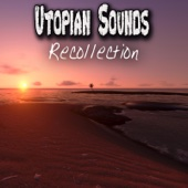 Various Artists - Utopian Sounds Recollection: Peaceful, Relaxing Instrumental Music  artwork