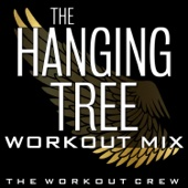 The Hanging Tree (Workout Mix)