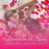 Valentine's Day (Love Chillout Selection 2015)