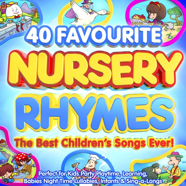 40 Favourite Nursery Rhymes The Best Childrens Songs Ever Perfect For Kids Party Playtime