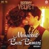Mohabbat Buri Bimari Version 1 From Bombay Velvet Remixed by Mikey McCleary