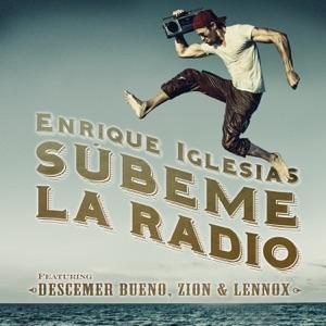 Enrique Iglesias feat. Descemer Bueno, Zion and Lennox - Subeme la radio