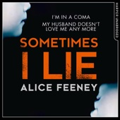 Sometimes I Lie (Unabridged) - Alice Feeney