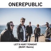 Let's Hurt Tonight (BUNT. Remix) - Single, OneRepublic