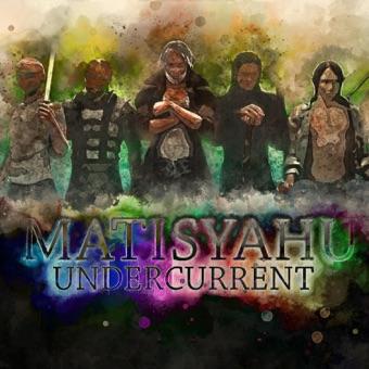 Undercurrent – Matisyahu