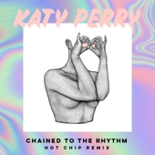 Chained to the Rhythm (feat. Skip Marley) [Hot Chip Remix]