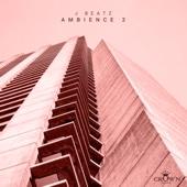 Ambience 2 - EP - J Beatz
