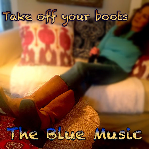 Take Off Your Boots - Single | The Blue Music