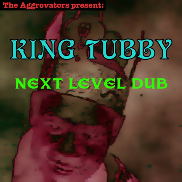 Next Level Dub | King Tubby