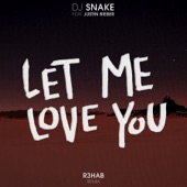 Let Me Love You (R3hab Remix) - Single, DJ Snake