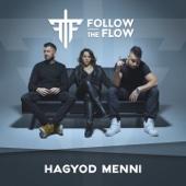 Hagyod Menni - Follow The Flow