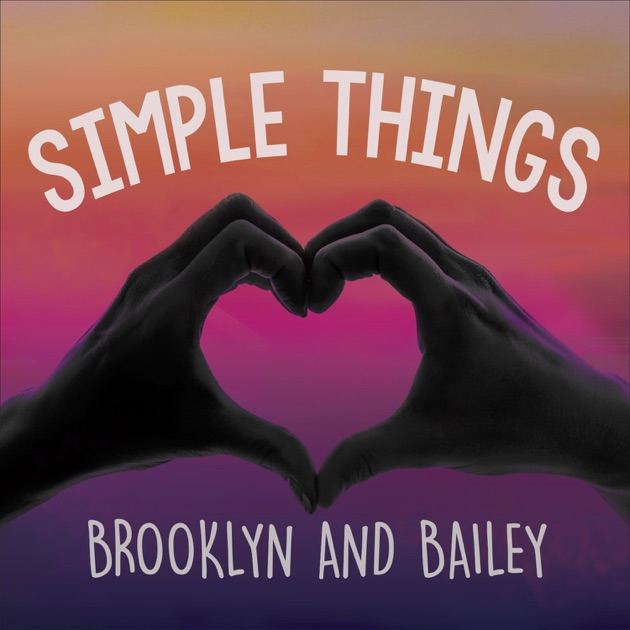simple things single by brooklyn and bailey on apple music