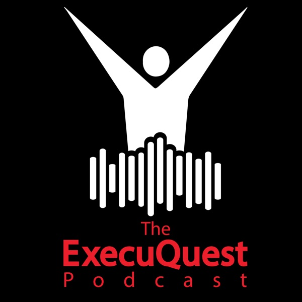 The ExecuQuest Podcast