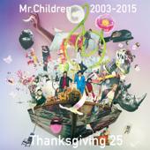 Mr.Children 2003-2015 Thanksgiving 25