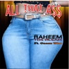 All That a$$ (feat. Guess Who) - Single, Raheem The Dream