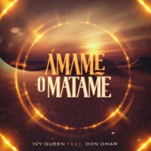 Ámame o Mátame (feat. Don Omar) - Ivy Queen