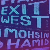 Exit West: A Novel (Unabridged) - Mohsin Hamid Cover Art