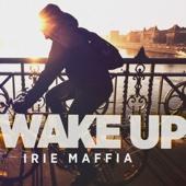 Wake Up - Irie Maffia