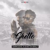 Ghetto Youth - Sarkodie & Shatta Wale