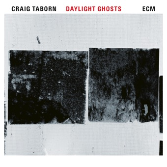 Daylight Ghosts – Craig Taborn