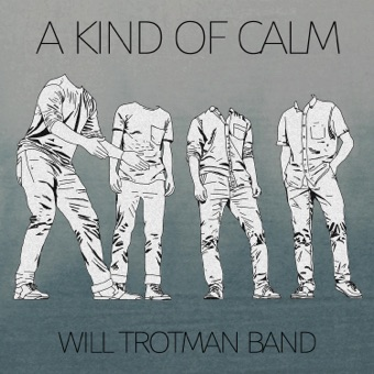 A Kind of Calm – EP – Will Trotman Band