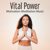 Vital Power: Motivation Meditation Music, Positive Energy, Good Mood, Sounds of Nature, Ocean Waves, Calming Relaxing