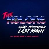 The Kolors - What Happened Last Night (feat. Gucci Mane & Daddy's Groove) artwork
