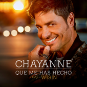 Qué Me Has Hecho (feat. Wisin) - Chayanne