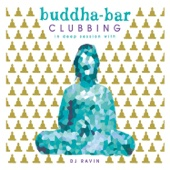 Buddha-Bar Clubbing 2 (In Deep Session with DJ Ravin) - Buddha-Bar