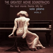 The Greatest Movie Soundtracks, Vol. 5 (The Best Movie Theme Hits for Solo Piano)