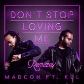Don't Stop Loving Me (feat. KDL) [Remixes] - Single