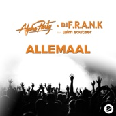 Allemaal (feat. Wim Soutaer) [Original Extended Mix] - Alpha Party & DJ Frank