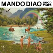 Mando Diao - Good Times Grafik